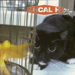 Pack Up the Cats:  Local H