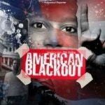 """""""American Blackout"""""""