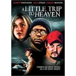 """A Little Trip To Heaven"""