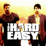 """The Hard Easy"""